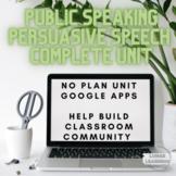 COMPLETE UNIT Public Speaking Persuasive Speech-High School Speaking to Persuade