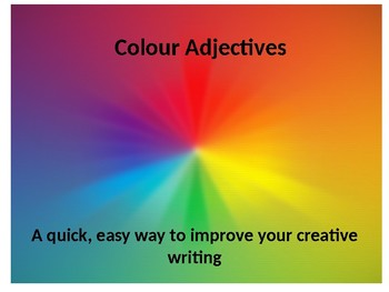 COMPLEX COLOUR ADJECTIVES FOR UP LEVELLING CREATIVE WRITING