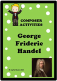 COMPOSER ACTIVITIES George Frideric Handel