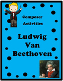 COMPOSER ACTIVITIES Ludwig Van Beethoven