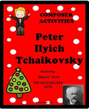 COMPOSER ACTIVITIES Peter Ilyich Tchaikovsky