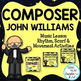 Composer John Williams Music Class Lesson Bundle: Rhythm, Scarf, Movement