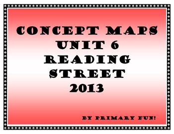 CONCEPT MAPS - UNIT 6 - SECOND GRADE READING STREET (2013 EDITION)
