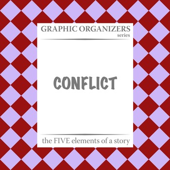 CONFLICT: The FIVE Elements of a Story Graphic Organizers