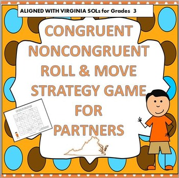 CONGRUENT AND NONCONGRUENT ROLL & MOVE STRATEGY GAME 3rd GRADE VIRGINIA SOL