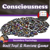 CONSCIOUSNESS Unit Test and Review Game (Psychology)