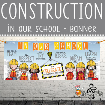 CONSTRUCTION - Classroom Decor: LARGE BANNER, In Our School