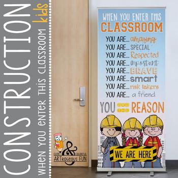 CONSTRUCTION - Classroom Decor: LARGE BANNER, When You Enter This Classroom