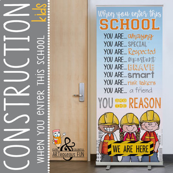CONSTRUCTION - Classroom Decor: LARGE BANNER, When You Enter This School