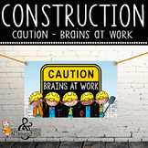 CONSTRUCTION - Classroom Decor: MED BANNER, Caution BRAINS at WORK