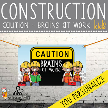 CONSTRUCTION - Classroom Decor: MEDIUM BANNER, Brains At Work
