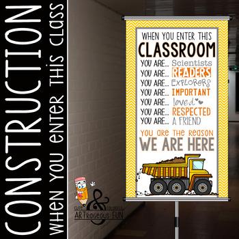 CONSTRUCTION - Classroom Decor: SMALL BANNER, When You Enter, Design A
