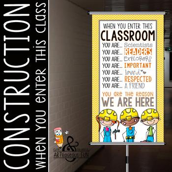 CONSTRUCTION - Classroom Decor: SMALL BANNER, When You Enter, Design B