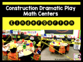 CONSTRUCTION DRAMATIC PLAY MATH CENTERS Kindergarten