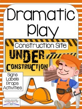 CONSTRUCTION SITE Dramatic Play Center