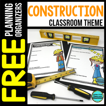 CONSTRUCTION Theme Decor Planner by Clutter Free Classroom