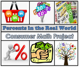 * CONSUMER MATH PROJECT * - Percents in the Real World!