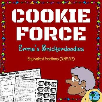 COOKIE FORCE: Erma's Snickerdoodles (NO PREP equivalent fractions)