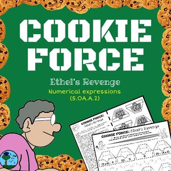 COOKIE FORCE: Ethel's Revenge (NO PREP numerical expressio