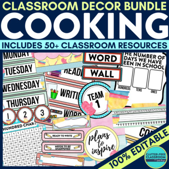 COOKING THEME Classroom Decor - EDITABLE Clutter-Free Clas