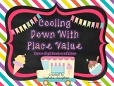 COOLING DOWN WITH PLACE VALUE THREE-DIGIT NUMBERS EDITION