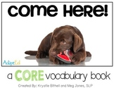 CORE Words AAC Come Here