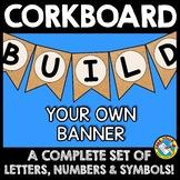 CORKBOARD BANNERS (BUILD YOUR OWN) CORKBOARD CLASSROOM DEC