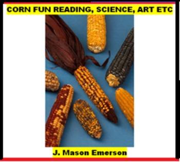 READING: CORN FUN READING, SCIENCE, ART ETC