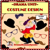 DISTANCE LEARNING DRAMA LESSON AND UNIT:  COSTUME DESIGN HIGH SCHOOL LEVEL