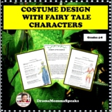 ELEMENTS OF DRAMA: COSTUME DESIGN STUDY WITH FAIRY TALES