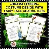 DRAMA LESSON: COSTUME DESIGN STUDY WITH FAIRY TALES