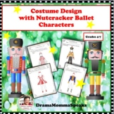 DRAMA LESSON: COSTUME DESIGN WITH NUTCRACKER BALLET CHARACTERS