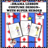 DRAMA LESSON: COSTUME DESIGN WITH SUPER HEROES DISTANCE LEARNING