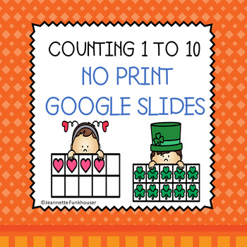 COUNTING 1 TO 10 GOOGLE SLIDES VALENTINE'S DAY & ST PATRICK'S DAY