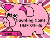 COUNTING COINS TASK CARDS: Grades 1 - 3