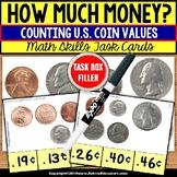 COUNTING COINS Task Cards (penny/nickel/dime/quarter) TASK BOX FILLER Task Cards