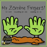 COUNTING TO 20 AND ADDING TO FIVE:  MY ZOMBIE FINGERS