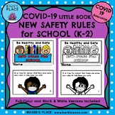 COVID-19 LITTLE BOOK: NEW SAFETY RULES FOR SCHOOL (K-2)