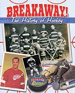 Breakaway! The History of Hockey