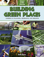 Building Green Places: Careers in Planning, Designing, and
