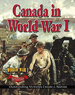Canada in World War I: Outstanding Victories Create a Nation (eBook)