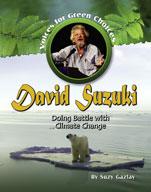 David Suzuki: Doing Battle with Climate Change