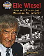 Elie Wiesel: Holocaust Survivor and Messenger for Humanity (eBook)