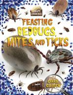 Feasting Bedbugs, Mites, and Ticks