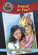 Friend or Foe?: Plays About Bullying