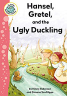 Hansel, Gretel, and the Ugly Duckling (eBook)