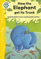 How the Elephant got its Trunk (eBook)