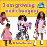 I am growing and changing