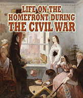 Life on the Homefront during the Civil War (eBook)