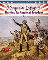 Marquis de Lafayette: Fighting for America's Freedom (eBook)